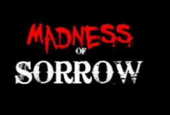 Madness of Sorrow